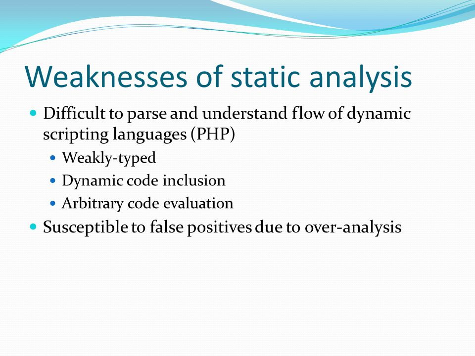 Weaknesses of static analysis