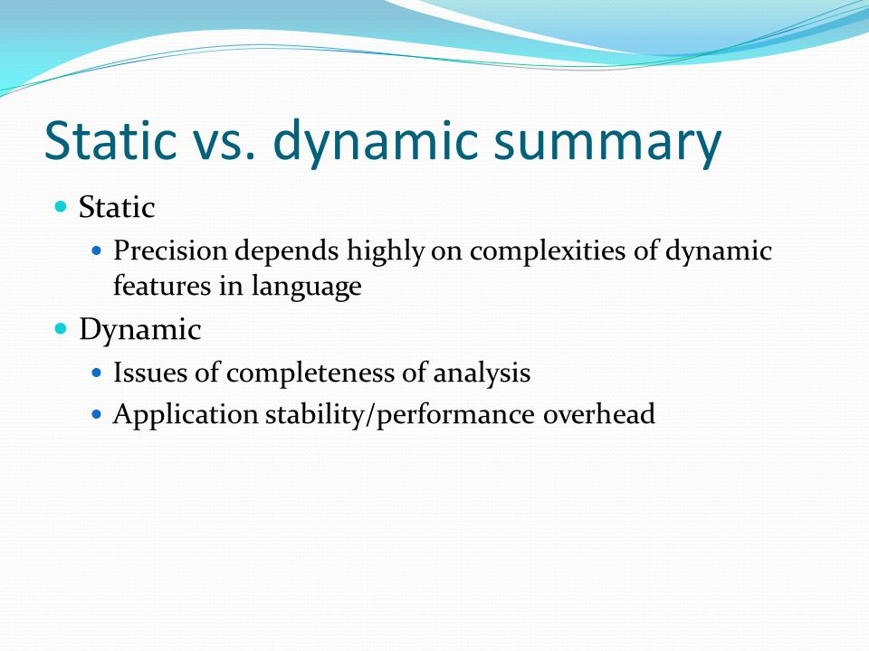 Static vs. dynamic summary