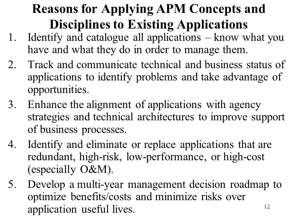 Reasons for Applying APM Concepts and Disciplines to Existing Applications