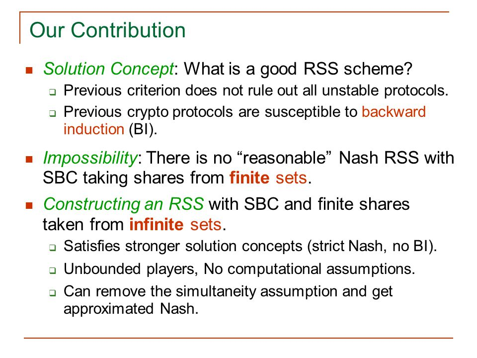 Our Contribution Solution Concept: What is a good RSS scheme