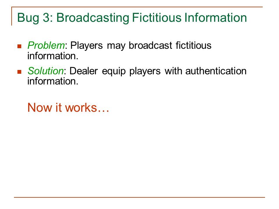Bug 3: Broadcasting Fictitious Information