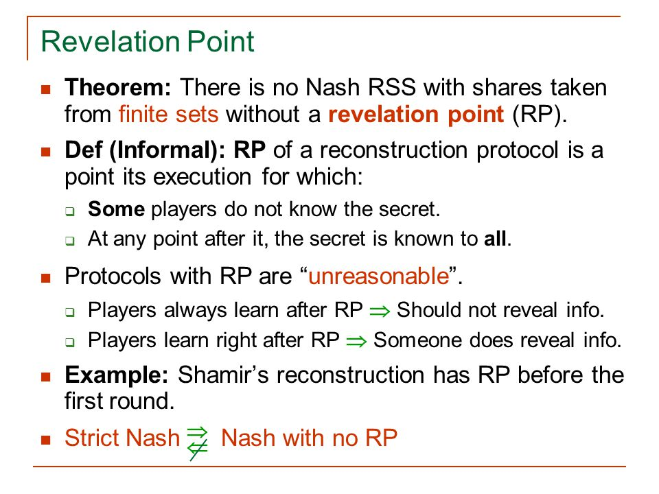 Revelation Point Theorem: There is no Nash RSS with shares taken from finite sets without a revelation point (RP).