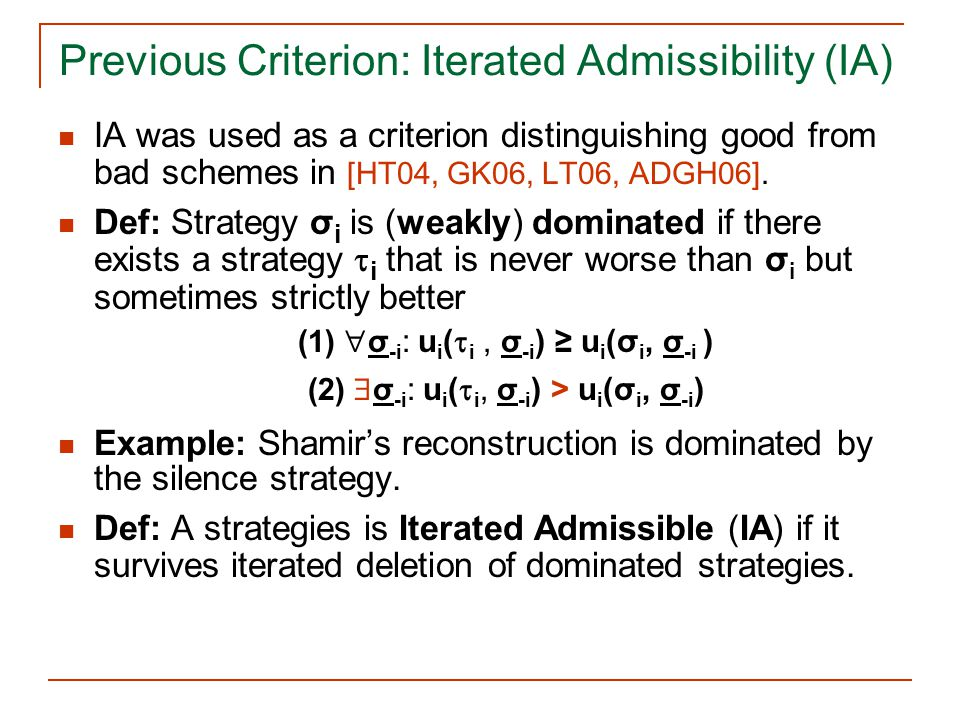 Previous Criterion: Iterated Admissibility (IA)