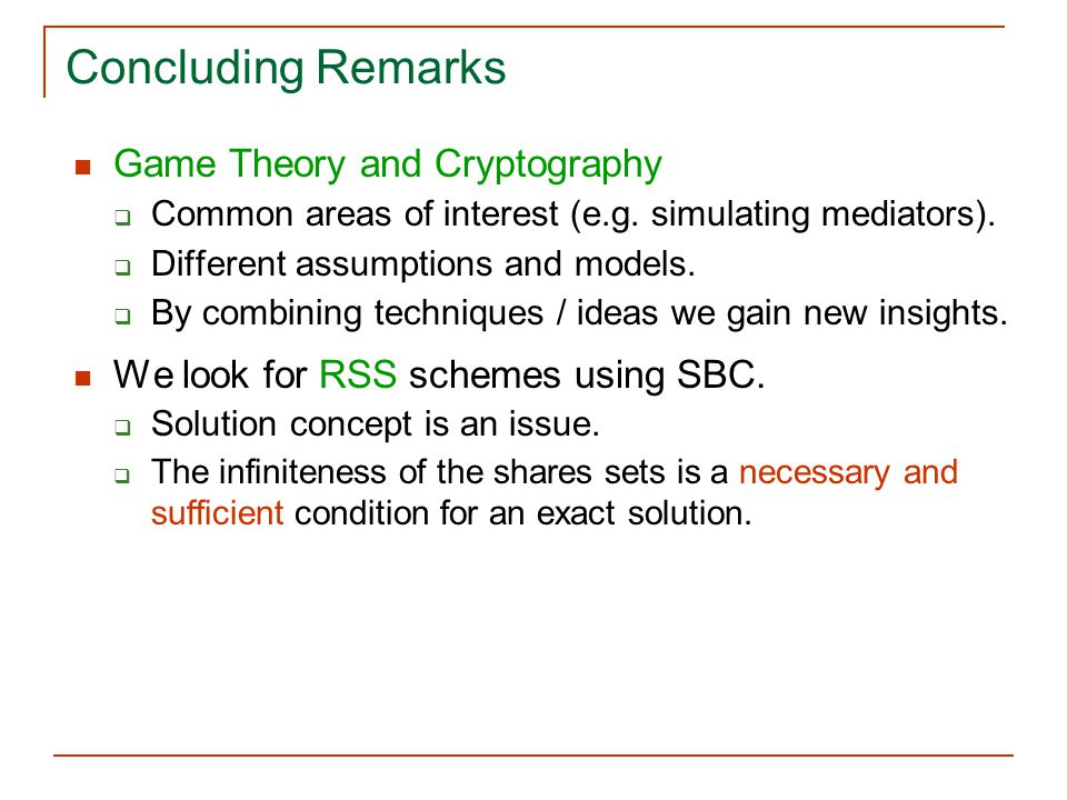 Concluding Remarks Game Theory and Cryptography