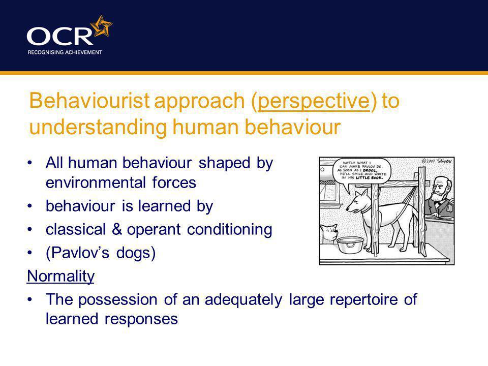 Behaviourist approach (perspective) to understanding human behaviour