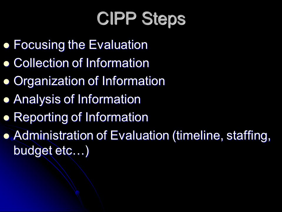 CIPP Steps Focusing the Evaluation Collection of Information