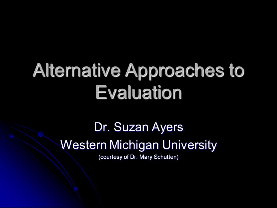 Alternative Approaches to Evaluation