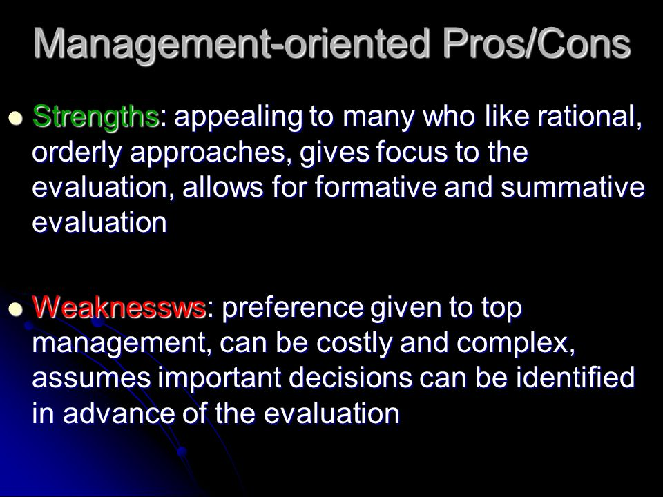 Management-oriented Pros/Cons