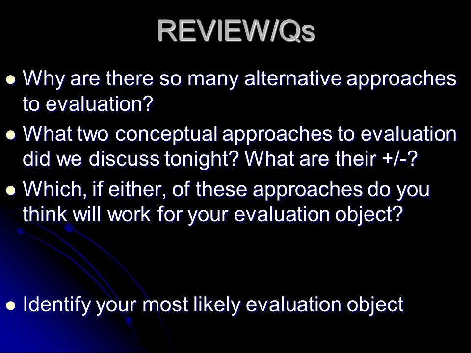 REVIEW/Qs Why are there so many alternative approaches to evaluation
