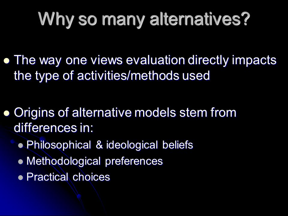 Why so many alternatives