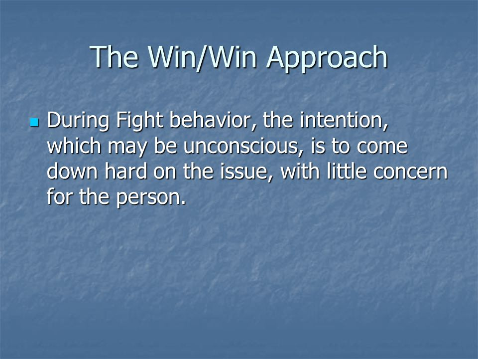 The Win/Win Approach
