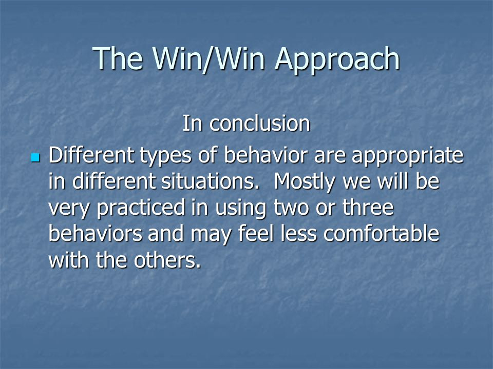 The Win/Win Approach In conclusion