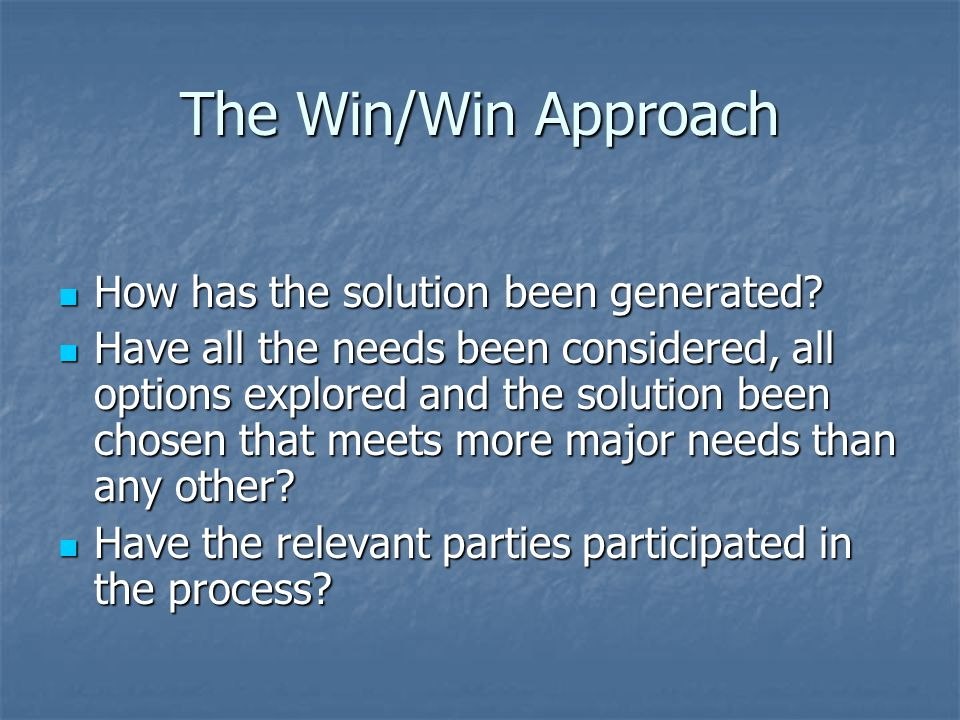 The Win/Win Approach How has the solution been generated
