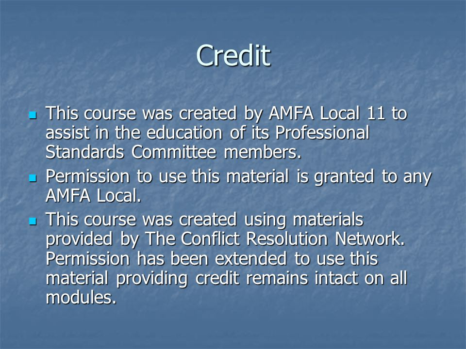 Credit This course was created by AMFA Local 11 to assist in the education of its Professional Standards Committee members.