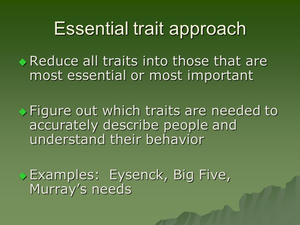 Essential trait approach