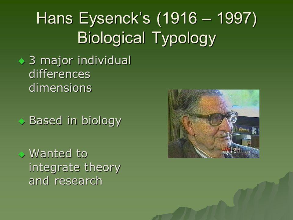Hans Eysenck's (1916 – 1997) Biological Typology