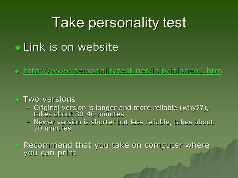 the ipip neo personality quiz Basically a personality test found here apparently they're dealing with server issues, so only the short one (which is still 120 questions long) is.