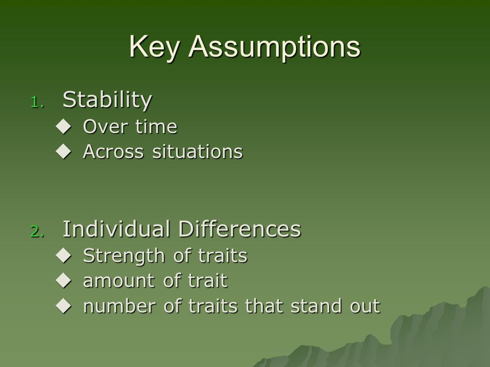 Key Assumptions Stability Individual Differences Over time