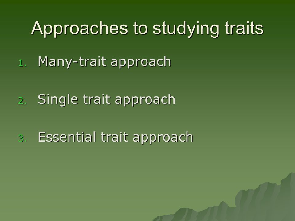 Approaches to studying traits