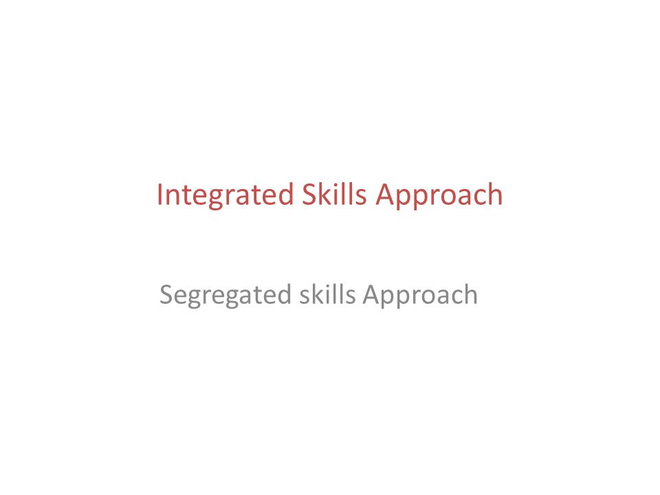 Integrated Skills Approach