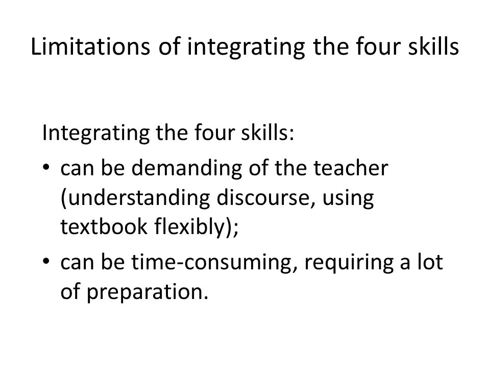 Limitations of integrating the four skills