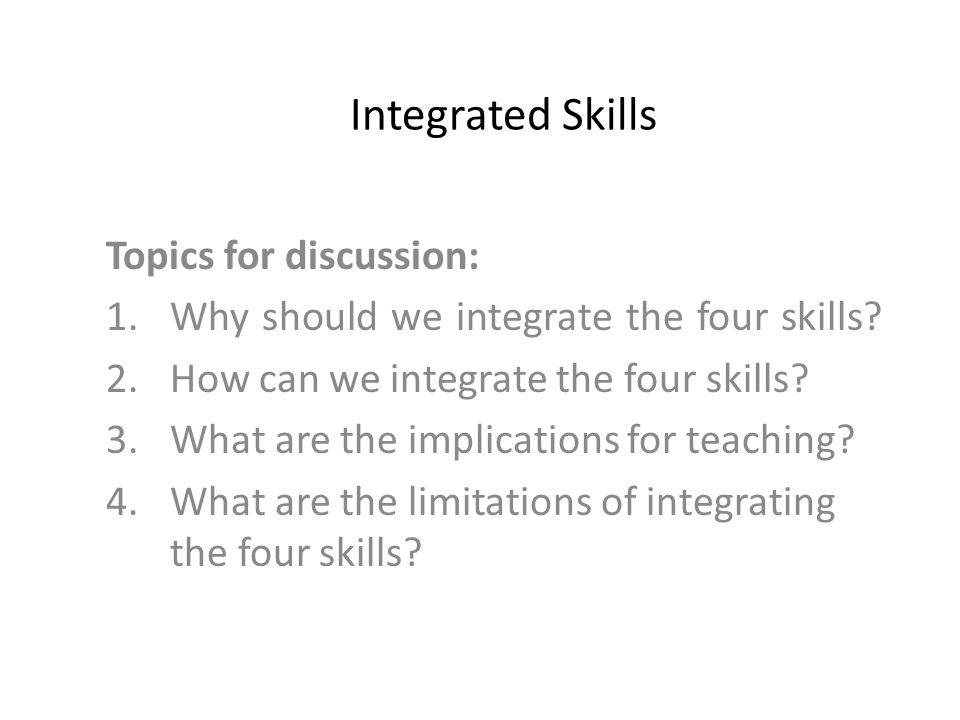 Integrated Skills Topics for discussion: