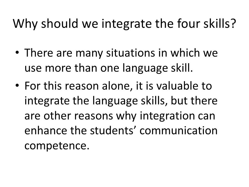 Why should we integrate the four skills