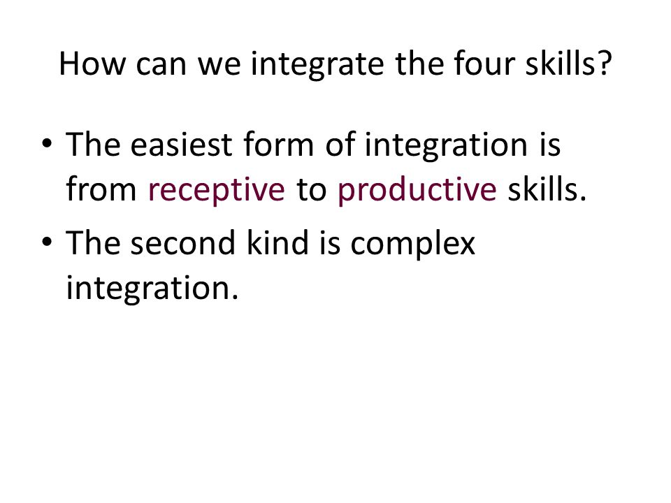 How can we integrate the four skills