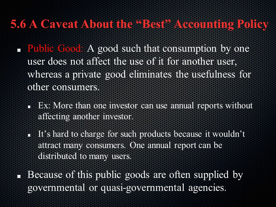5.6 A Caveat About the Best Accounting Policy