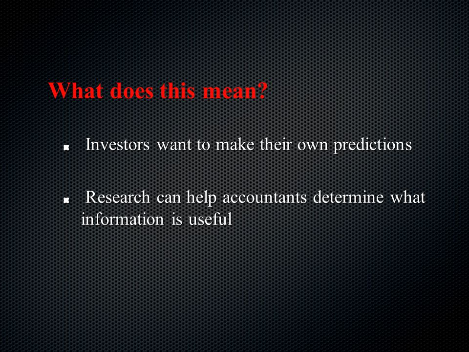 What does this mean Investors want to make their own predictions