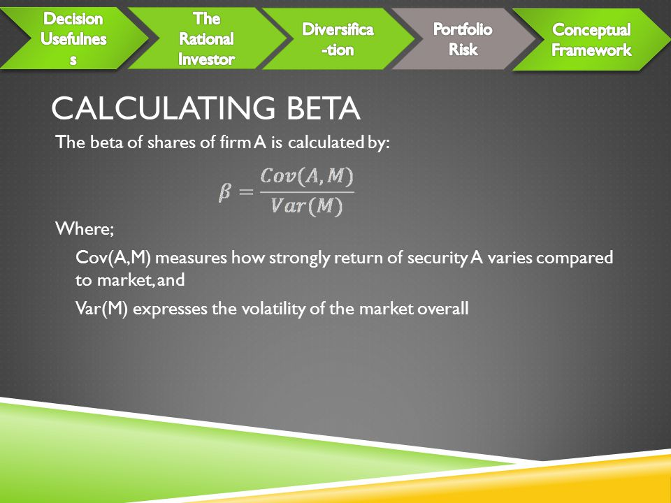 Calculating Beta The beta of shares of firm A is calculated by: Where;
