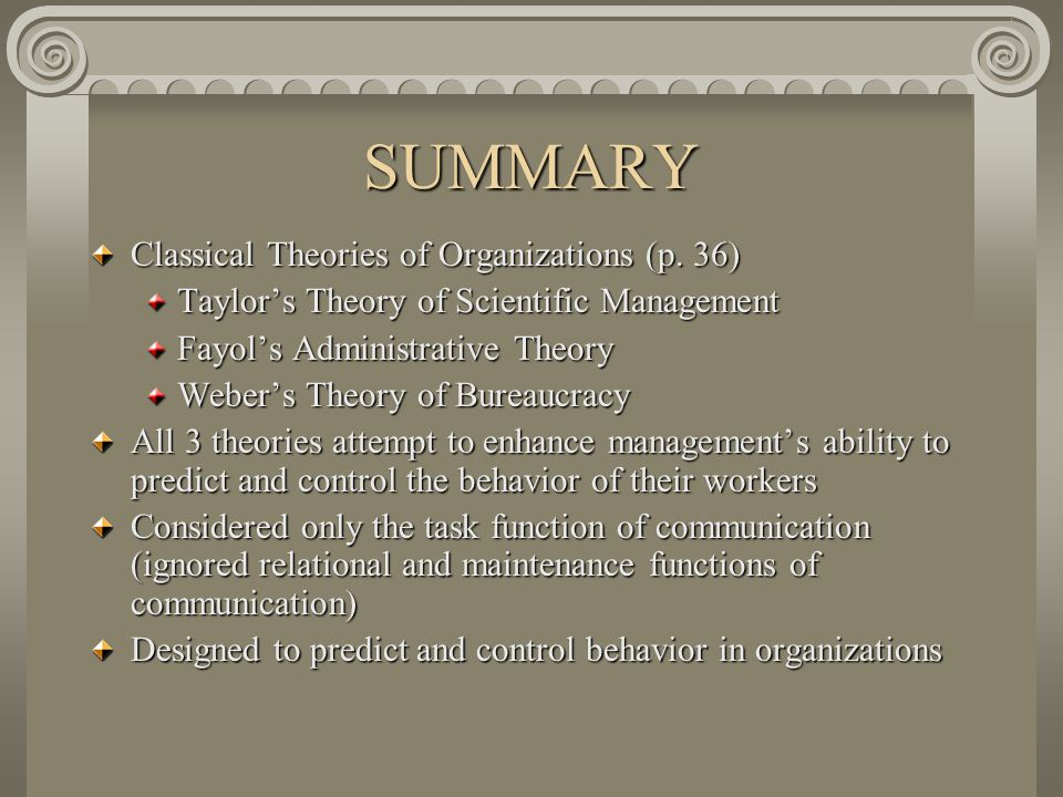 SUMMARY Classical Theories of Organizations (p. 36)