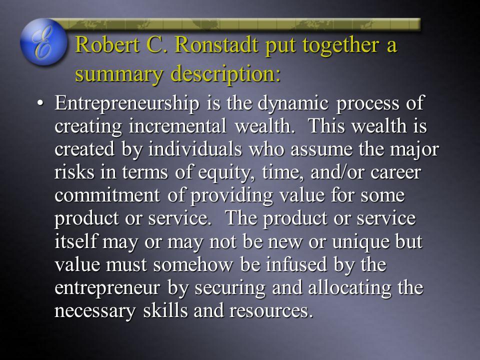 Robert C. Ronstadt put together a summary description: