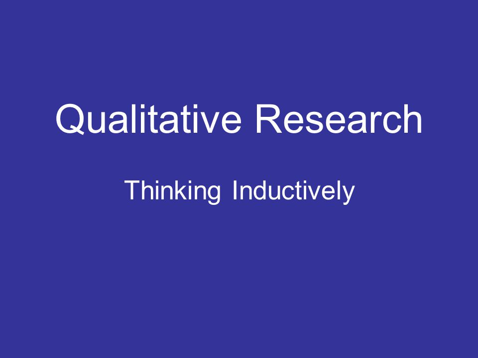 Qualitative Research Thinking Inductively