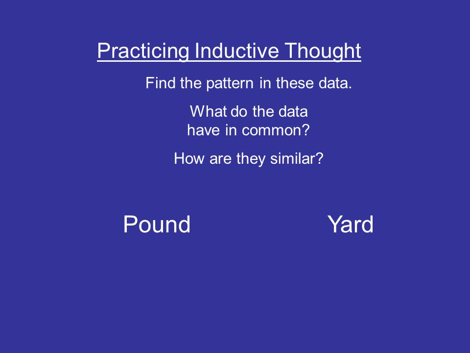 Pound Yard Practicing Inductive Thought