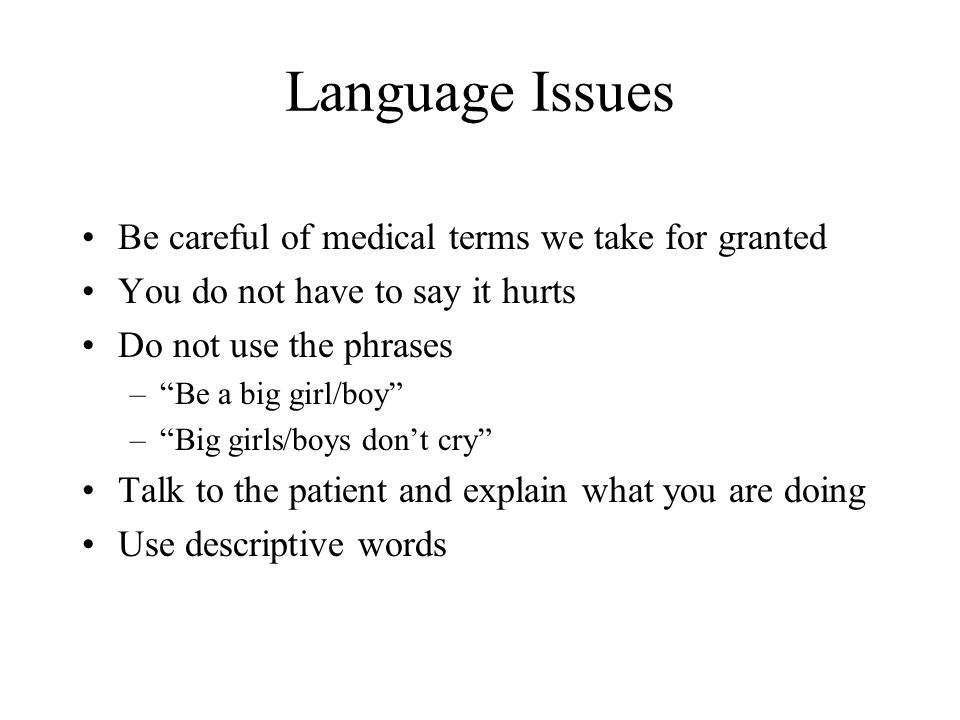 Language Issues Be careful of medical terms we take for granted