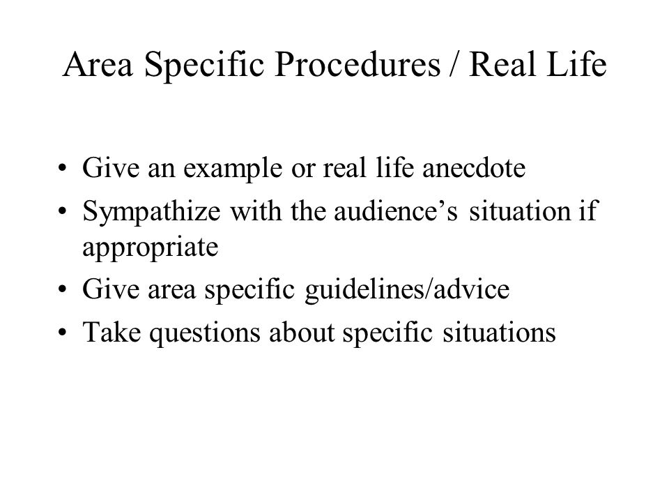 Area Specific Procedures / Real Life