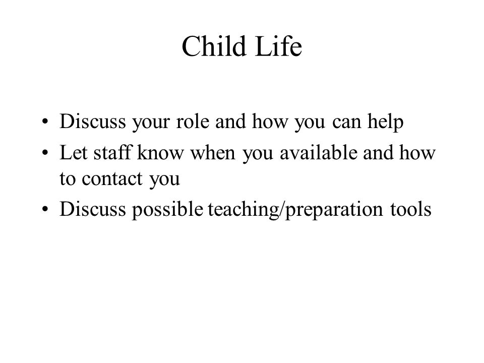 Child Life Discuss your role and how you can help