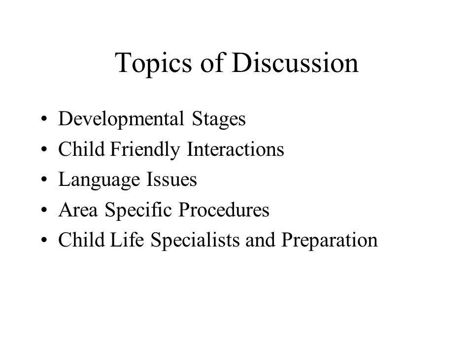 Topics of Discussion Developmental Stages Child Friendly Interactions