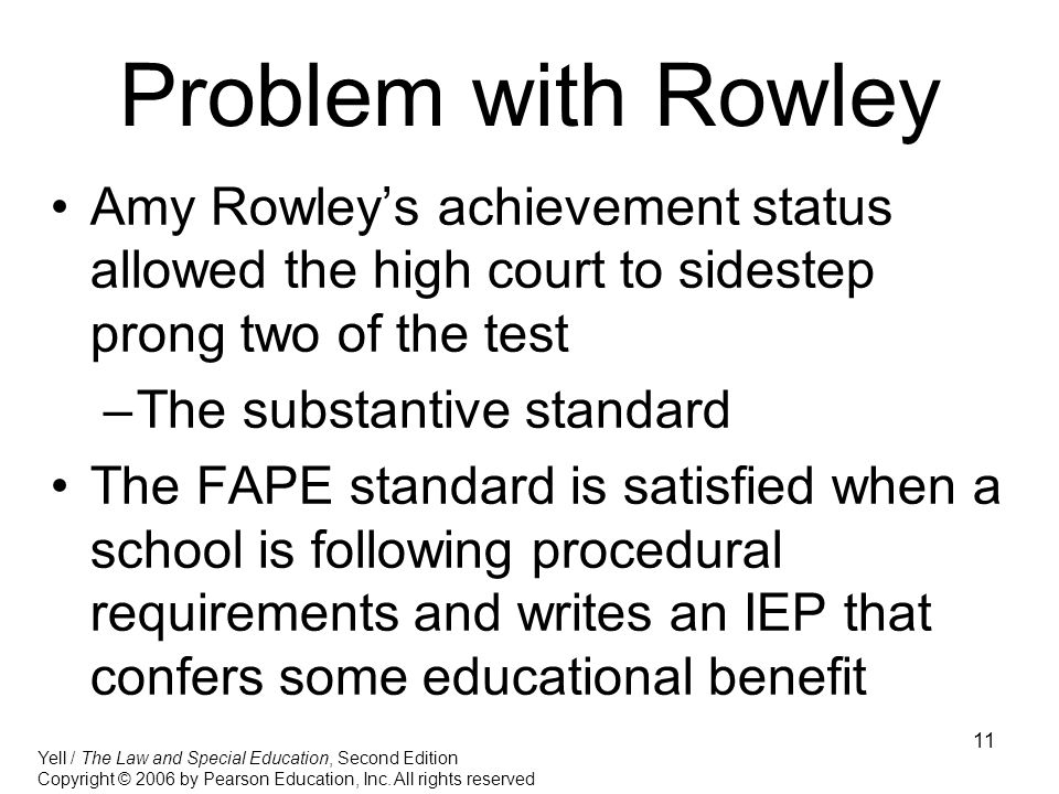 Problem with Rowley Amy Rowley's achievement status allowed the high court to sidestep prong two of the test.