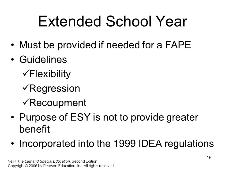 Extended School Year Must be provided if needed for a FAPE Guidelines