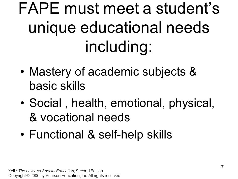 FAPE must meet a student's unique educational needs including: