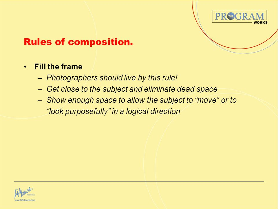 Rules of composition. Fill the frame