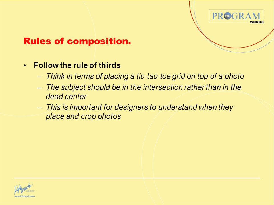 Rules of composition. Follow the rule of thirds