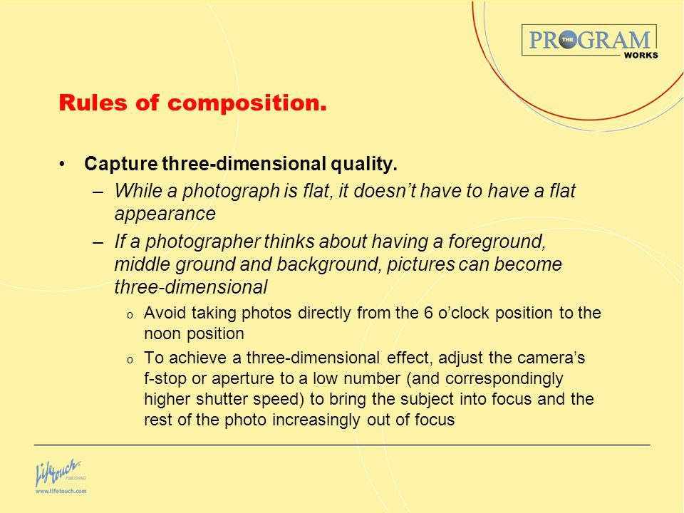 Rules of composition. Capture three-dimensional quality.