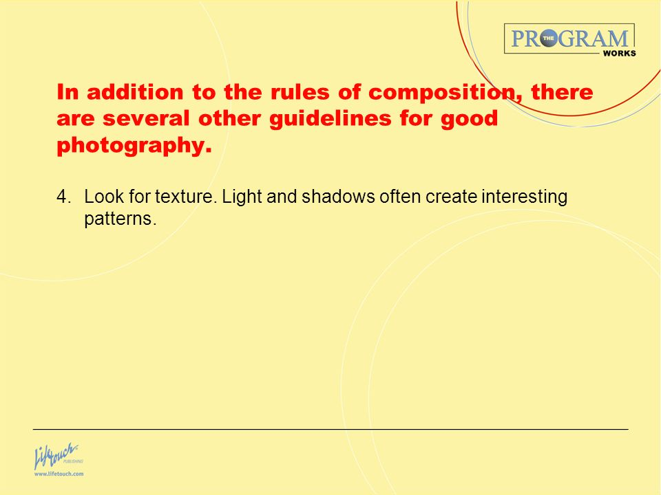 In addition to the rules of composition, there are several other guidelines for good photography.