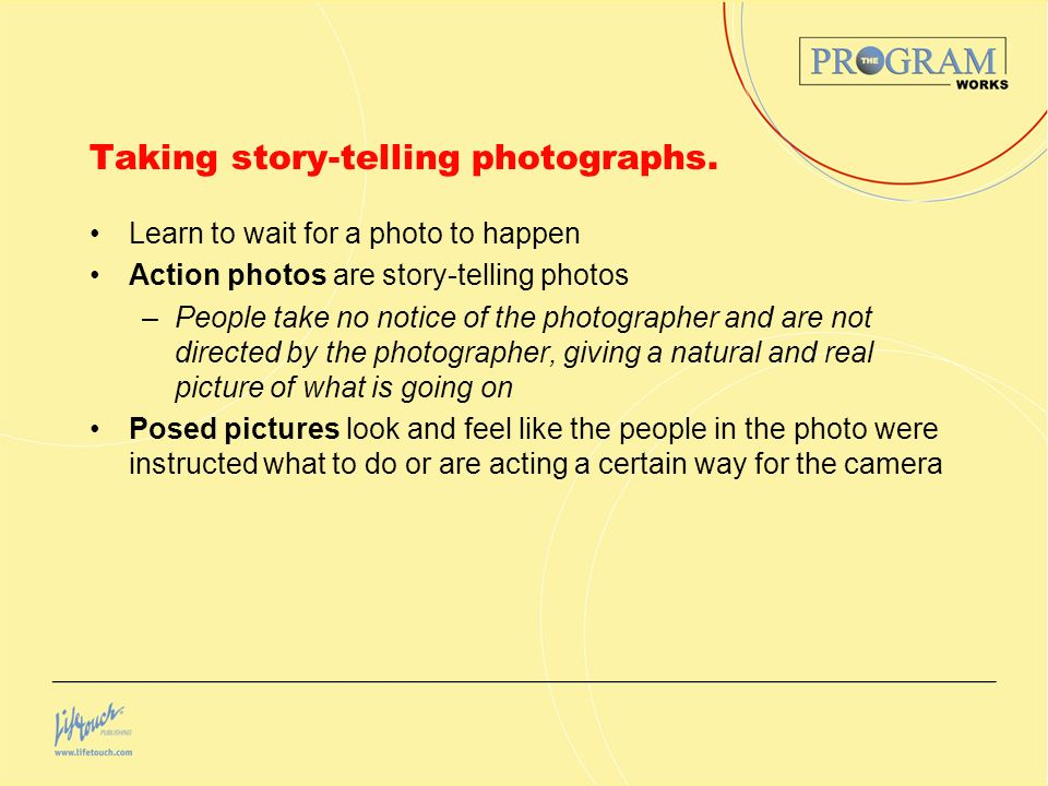 Taking story-telling photographs.