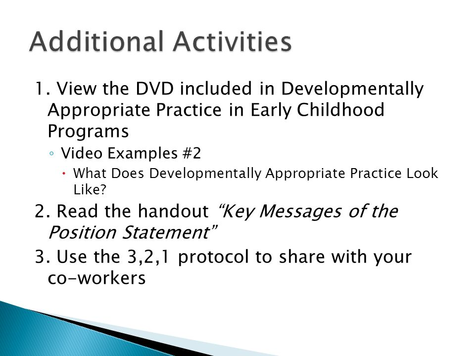 "a detailed description of developmentally appropriate practice Developmentally appropriate practices with young children ""show me and i forget teach me and i remember involve me and i learn"" benjamin franklin yes, but is."