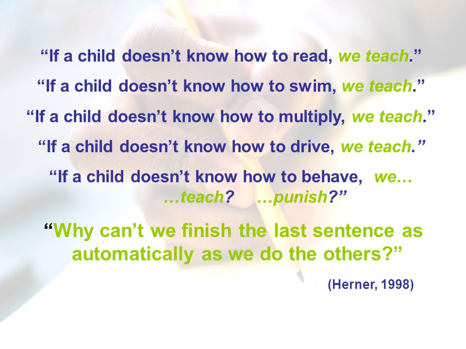If a child doesn't know how to read, we teach.