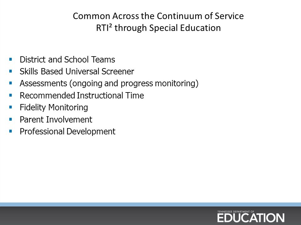 Common Across the Continuum of Service RTI² through Special Education